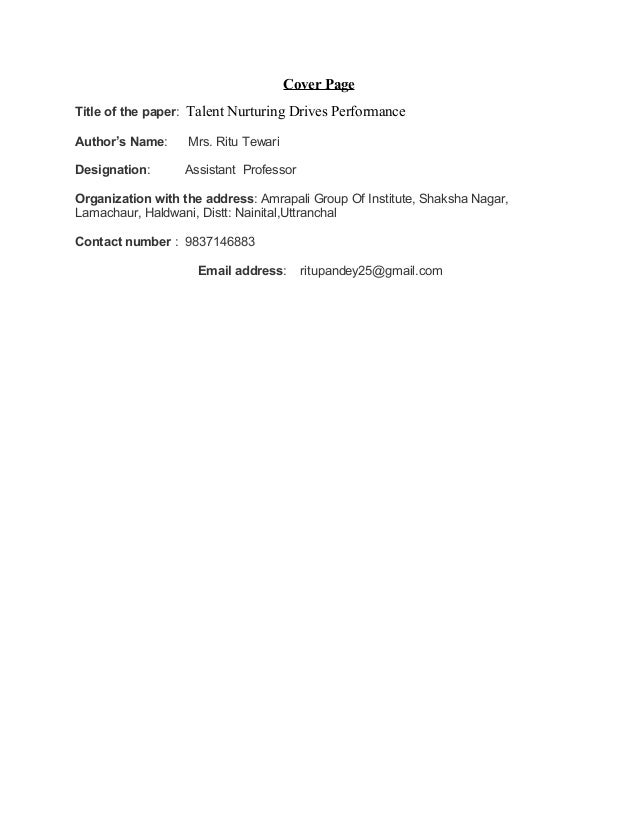 Cover Page Title of the paper: Talent Nurturing Drives Performance Author's Name: Mrs. Ritu Tewari Designation: Assistant ...