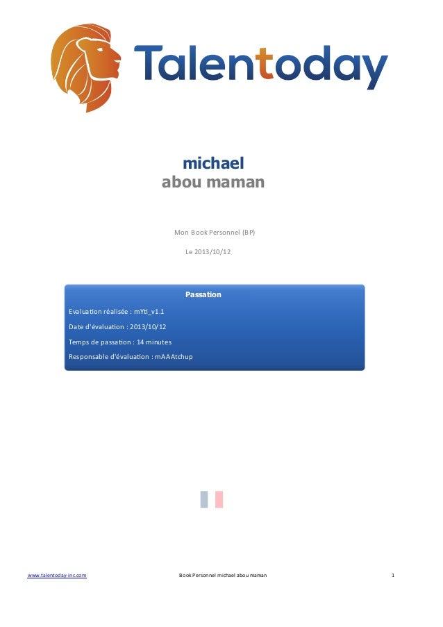 michael  abou maman  Mon Book Personnel (BP)  Le 2013/10/12  Passation  Evaluaon réalisée : mY_v1.1  Date d'évaluaon : 201...