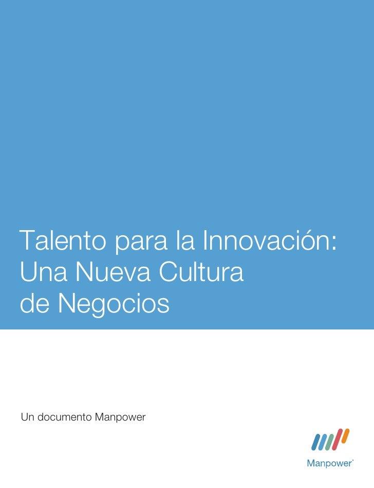 Talento para la Innovación:Una Nueva Culturade NegociosUn documento Manpower