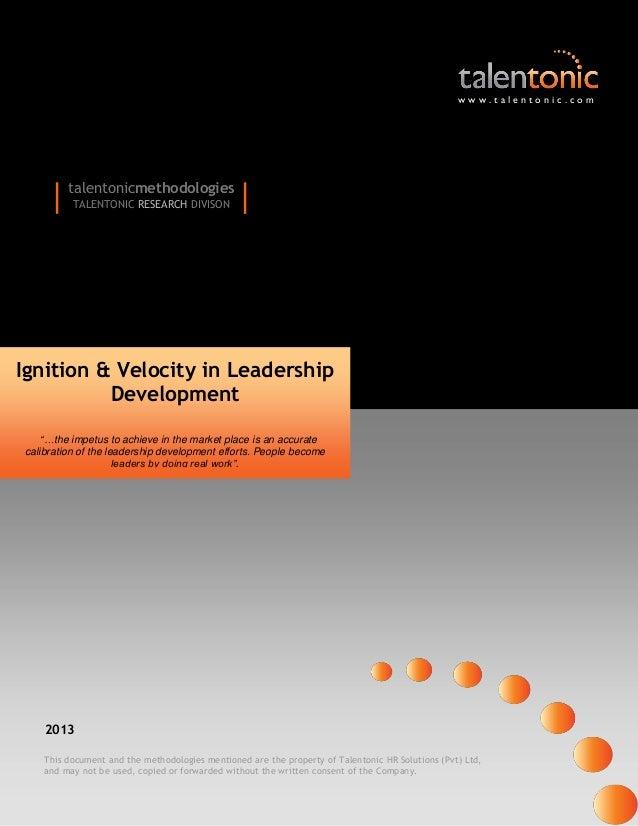 www.talentonic.com  |  talentonicmethodologies TALENTONIC RESEARCH DIVISON  |  Ignition & Velocity in Leadership Developme...