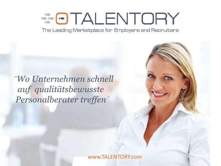 """""""WoUnternehmenschnellauf  qualitätsbewusste<br />Personalberatertreffen""""<br />www.TALENTORY.com<br />"""
