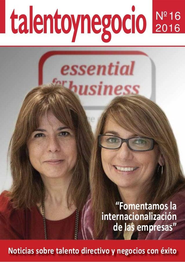 """Noticias sobre talento directivo y negocios con éxito Nº16 2016 """"Fomentamos la internacionalización de las empresas"""""""