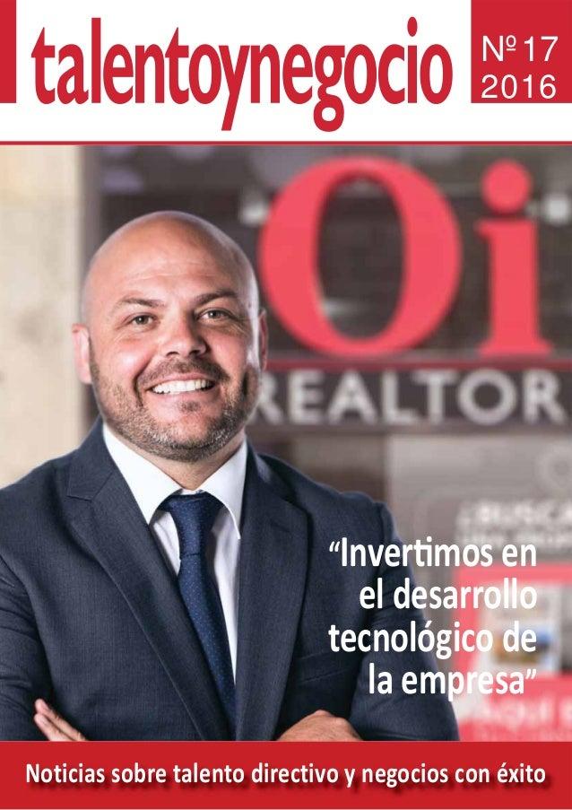 """Noticias sobre talento directivo y negocios con éxito Nº17 2016 """"Invertimos en el desarrollo tecnológico de la empresa"""""""