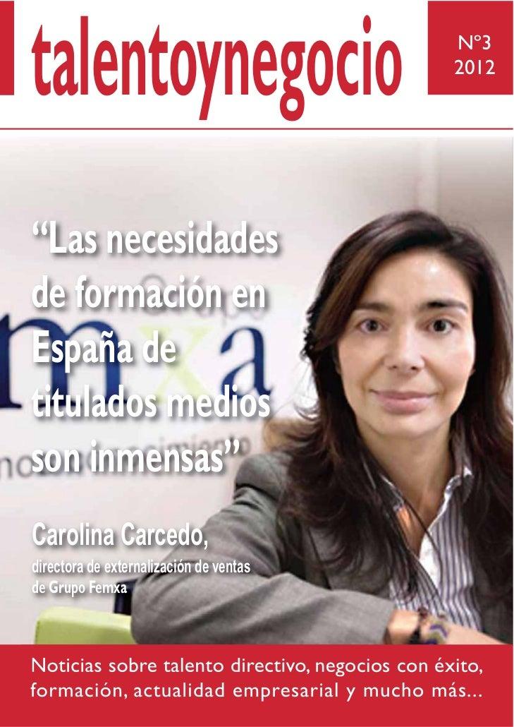 """talentoynegocio                                  Nº3                                                 2012""""Las necesidadesd..."""