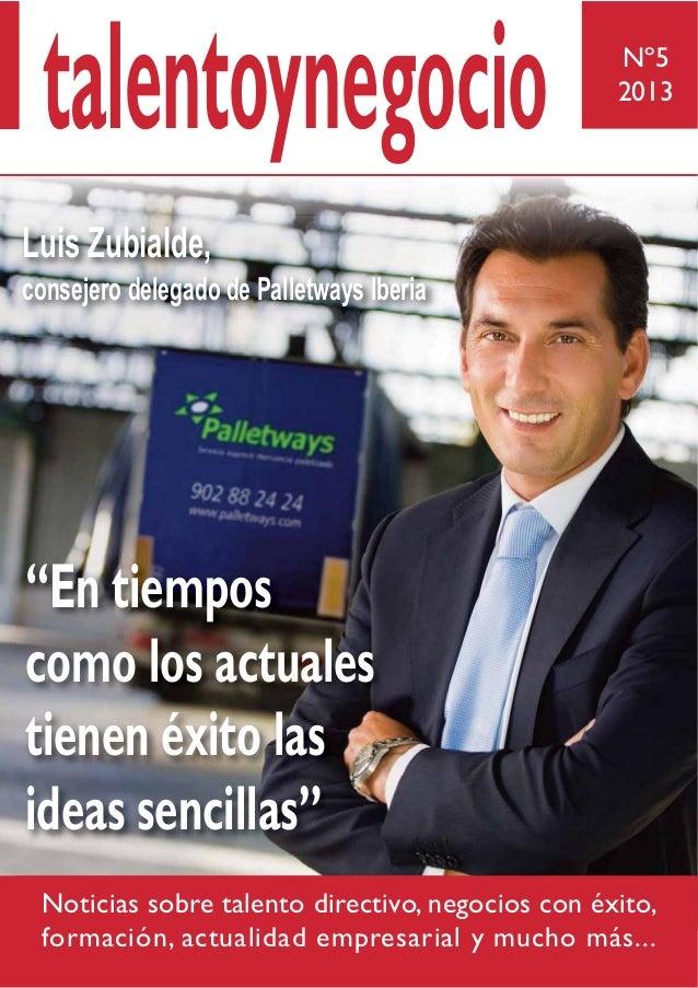 Nº52013Noticias sobre talento directivo, negocios con éxito,formación, actualidad empresarial y mucho más...talentoynegoci...