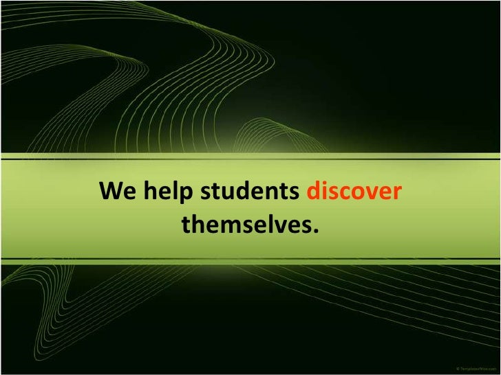 We help students discoverthemselves.<br />