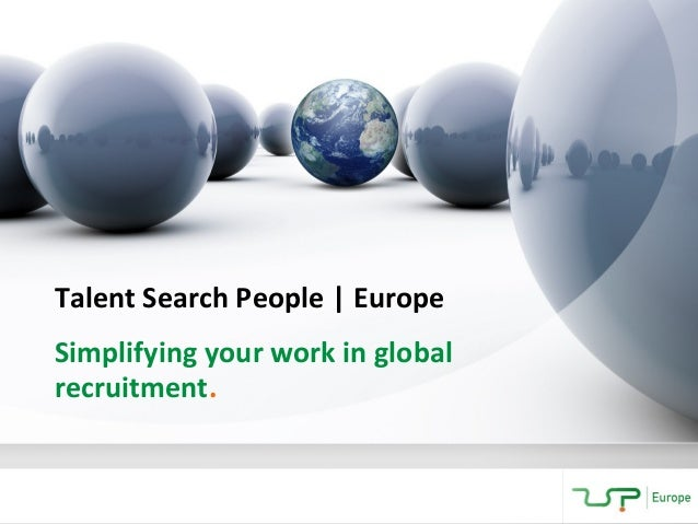 Talent Search People | EuropeSimplifying your work in globalrecruitment.