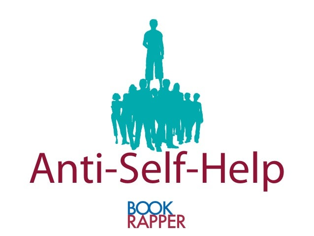 Anti-Self-Help - The Certain Path to Success