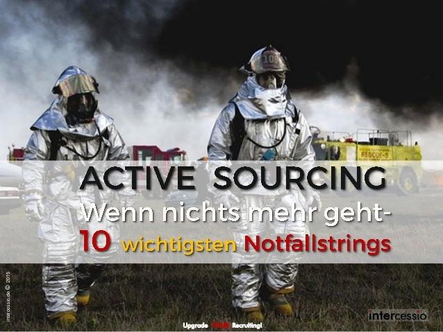 Active Sourcing - Wenn nichts mehr geht - 10 ausgewählte Notfall-Strings