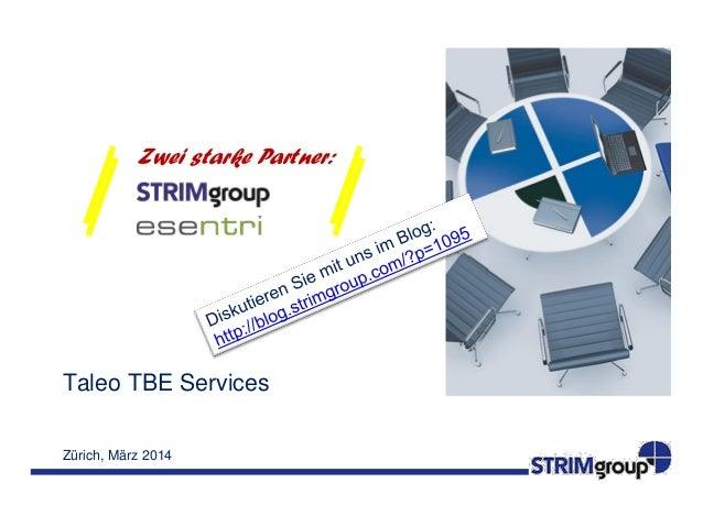 Zwei starke Partner:  Taleo TBE Services Zürich, März 2014