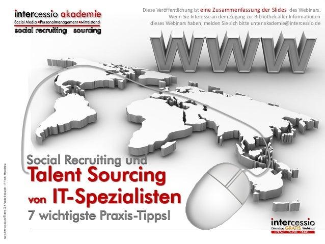 www.intercessio.de © 2013 1 7 Praxis-Beispiele – IT-Tech - Recruiting  Diese Veröffentlichung ist eine Zusammenfassung der...