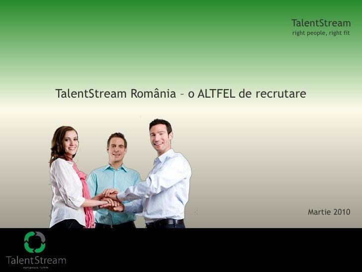 TalentStream                                          right people, right fit     TalentStream România – o ALTFEL de recru...