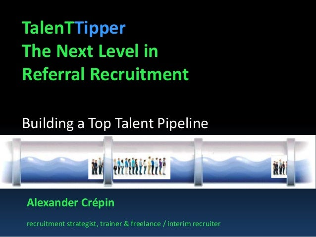 TalenTTipper referral recruitment & building a Talent Pipeline