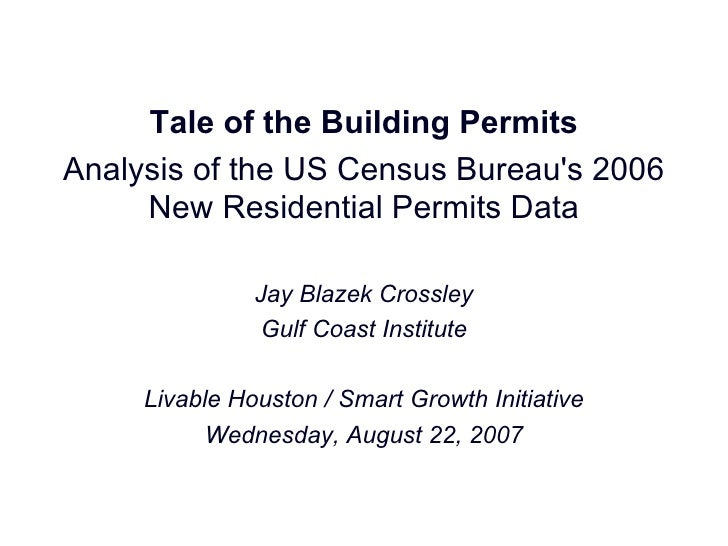 Tale of the Building Permits Analysis of the US Census Bureau's 2006 New Residential Permits Data Jay Blazek Crossley Gulf...