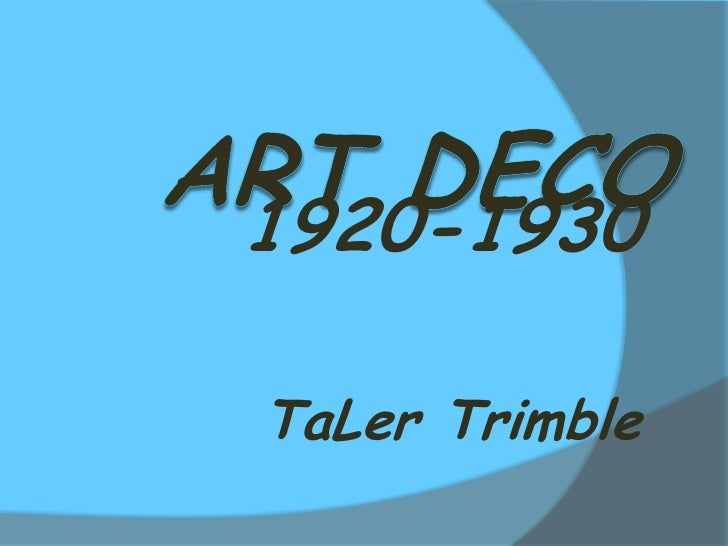 1920-1930<br />TaLer Trimble <br />Art Deco<br />