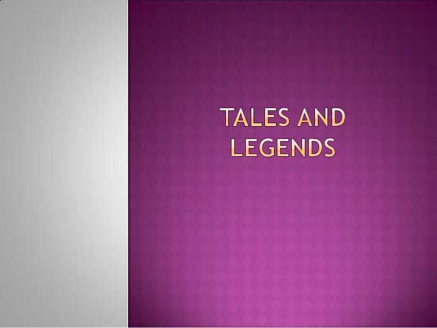 TALES They are old stories.(Eski hikayelerdir.) They are not real.(Gerçek değiller.) They are stories about events, an...