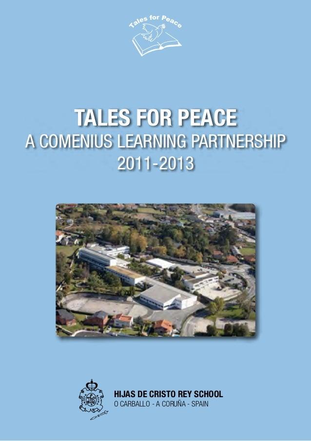 TALES FOR PEACE A COMENIUS LEARNING PARTNERSHIP 2011-2013 HIJAS DE CRISTO REY SCHOOL O CARBALLO - A CORUÑA - SPAIN