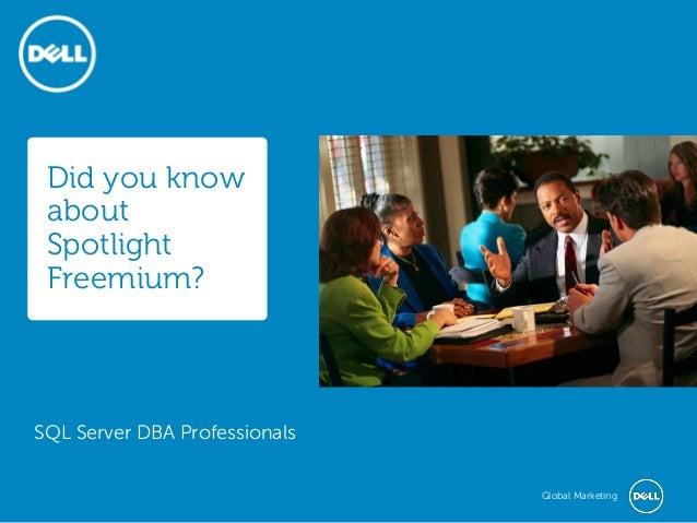 Did you know about Spotlight Freemium?  SQL Server DBA Professionals Global Marketing