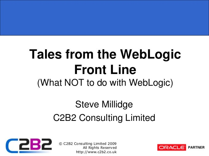 Tales From the Web Logic Front Line