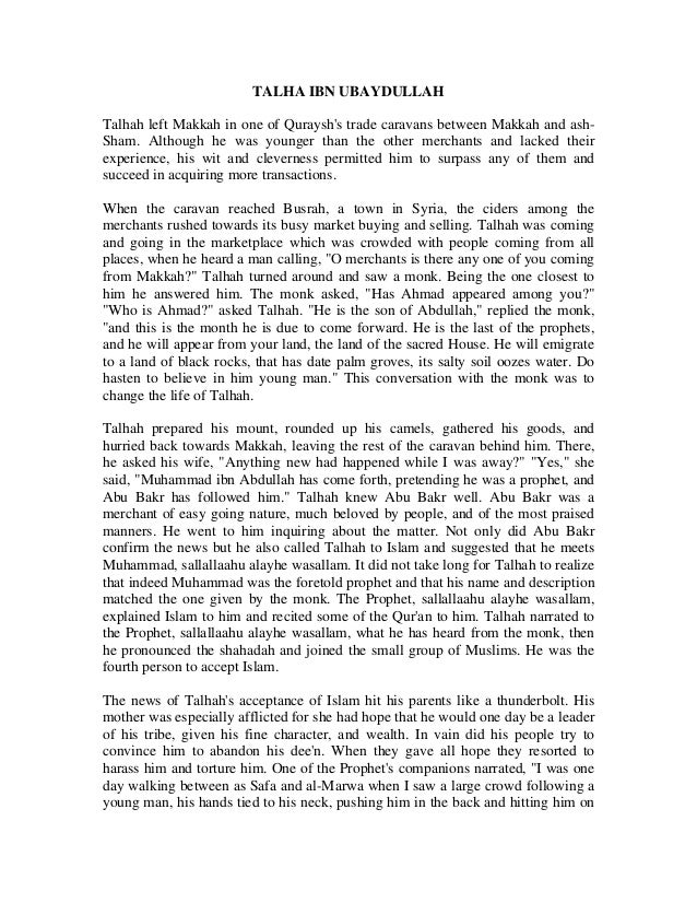 TALHA IBN UBAYDULLAH Talhah left Makkah in one of Quraysh's trade caravans between Makkah and ash- Sham. Although he was y...