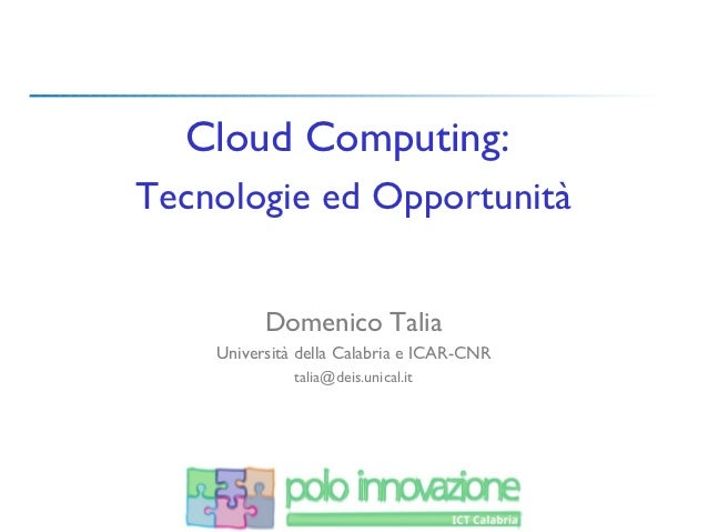 Cloud Computing: Tecnologie ed Opportunità - Domenico Talia