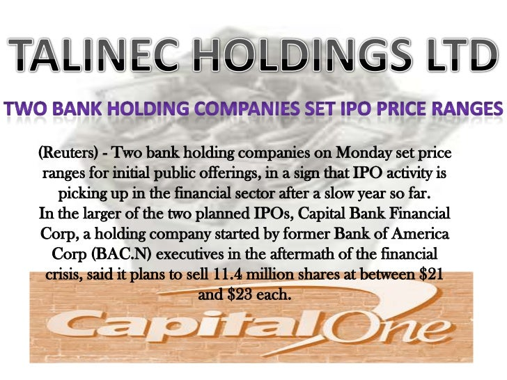 Two bank holding companies set IPO price ranges talinec holdings ltd