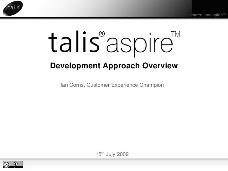 Development Approach Overview<br />Ian Corns, Customer Experience Champion<br />15th July 2009<br />