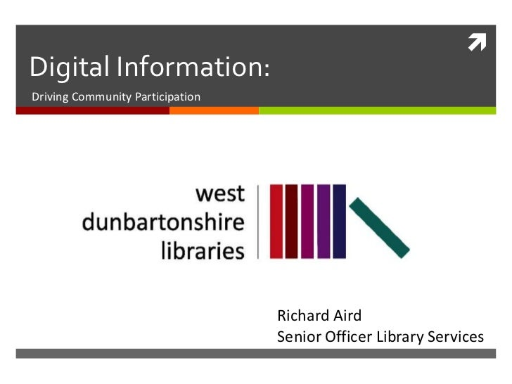 Digital Information:<br />Driving Community Participation<br />Richard Aird<br />Senior Officer Library Services<br />