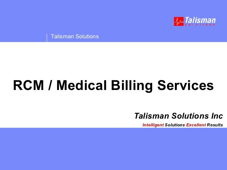 Talisman Solutions Inc Intelligent  Solutions   Excellent  Results RCM / Medical Billing Services
