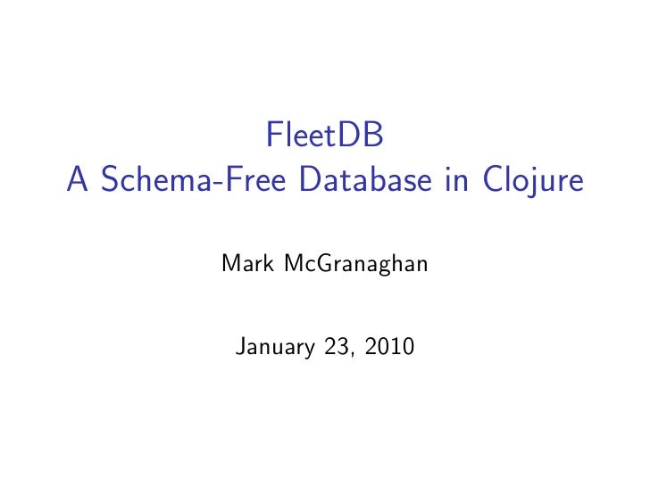 FleetDB: A Schema-Free Database in Clojure