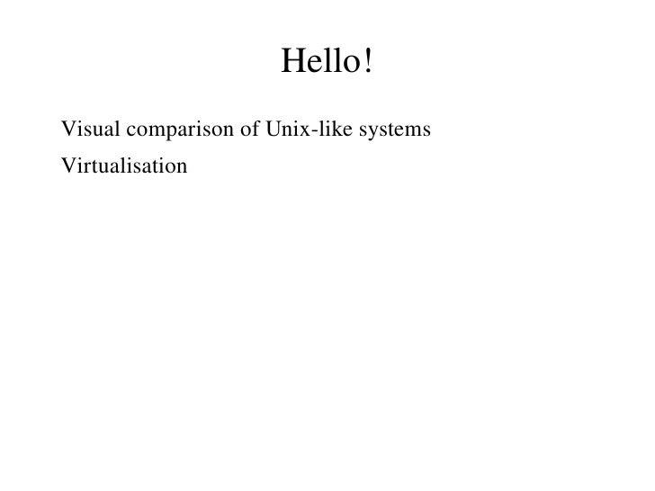 Visual comparison of Unix-like systems & Virtualisation