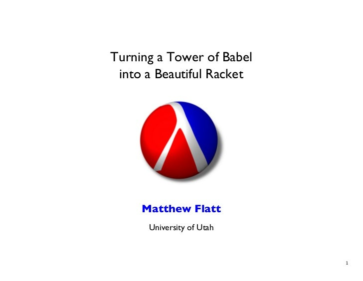 Turning a Tower of Babel into a Beautiful Racket