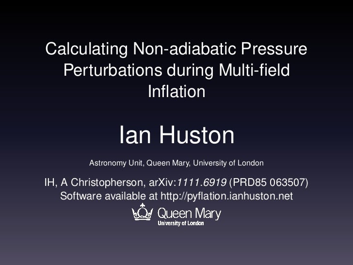 Calculating Non-adiabatic Pressure  Perturbations during Multi-field             Inflation                Ian Huston        ...