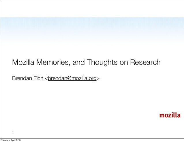 Mozilla Memories, and Thoughts on Research           Brendan Eich <brendan@mozilla.org>                                   ...