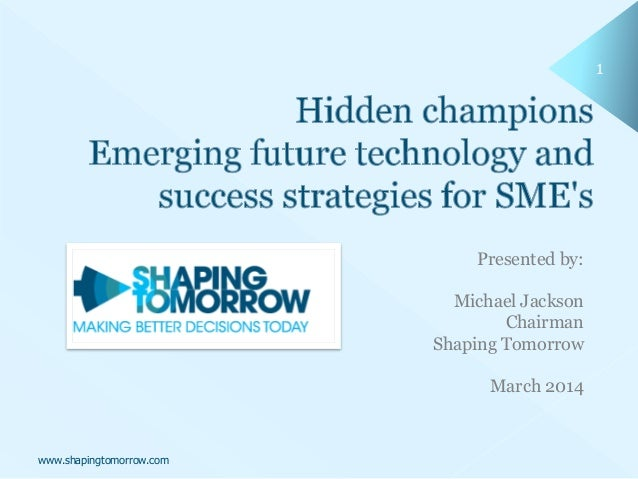 Hidden champions Emerging future technology and success strategies for SME's