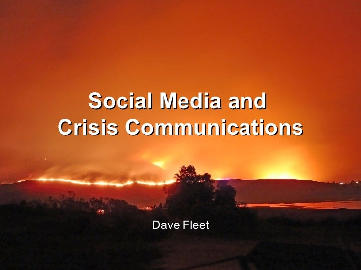 Social Media and  Crisis Communications Dave Fleet