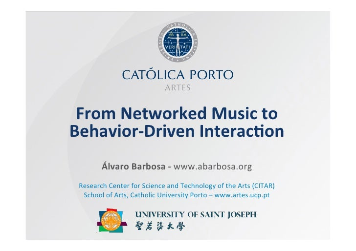 From Networked Music to Behavior-‐Driven Interac9on            Álvaro Barbosa -‐ www.abarbosa.org   ...