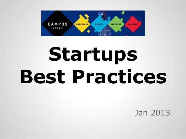 StartupsBest Practices          Jan 2013