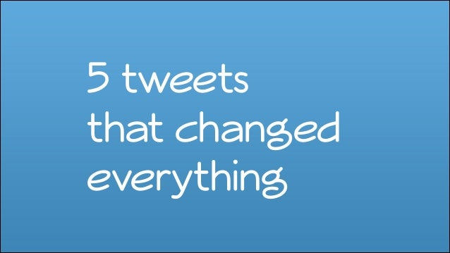 5 tweets that changed everything
