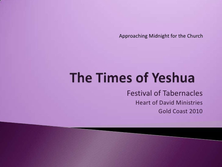 The Times of Yeshua  - Succot, Gold Coast