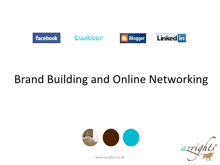 Brand Building and Online Networking<br />www.azrights.co.uk <br />