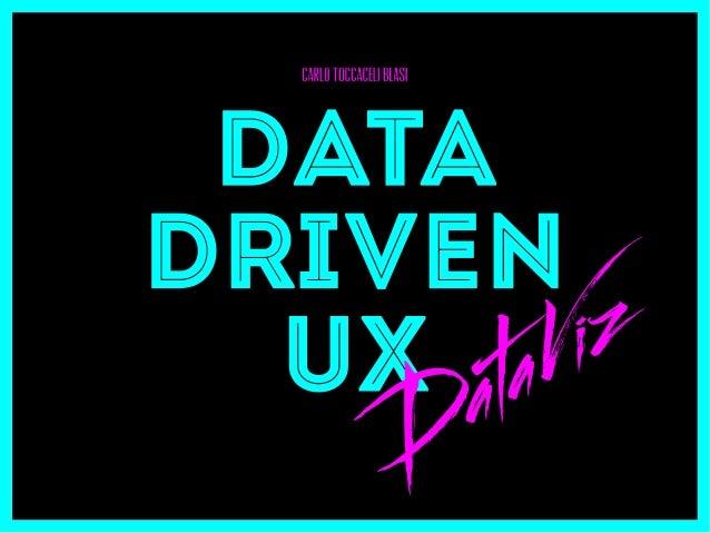 Questa presentazione parla di dati e UX e più in particolare di visualizzazione deidati.
