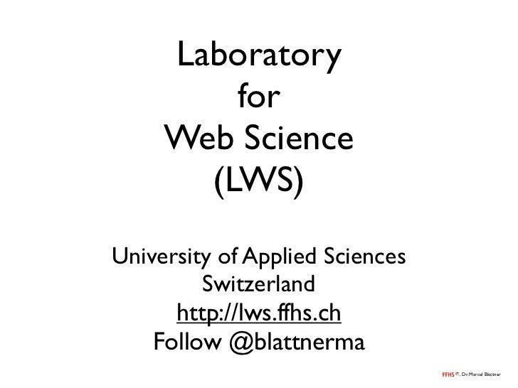 Laboratory         for     Web Science       (LWS)University of Applied Sciences         Switzerland      http://lws.ffhs....