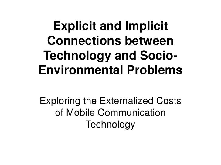 Explicit and Implicit Connections between Technology and Socio-Environmental Problems<br />Exploring the Externalized Cost...