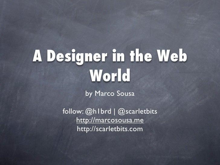 """A Designer in a Web World"" Talk at #barcamppt"