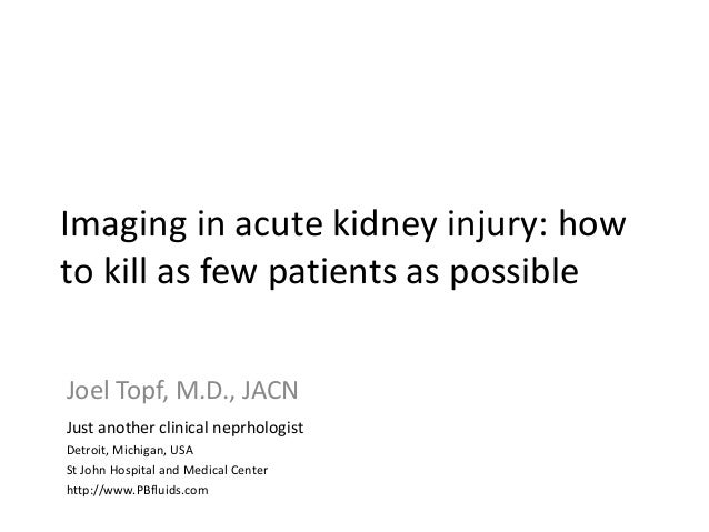 Imaging in Acute Kidney Injury, how not to harm patients