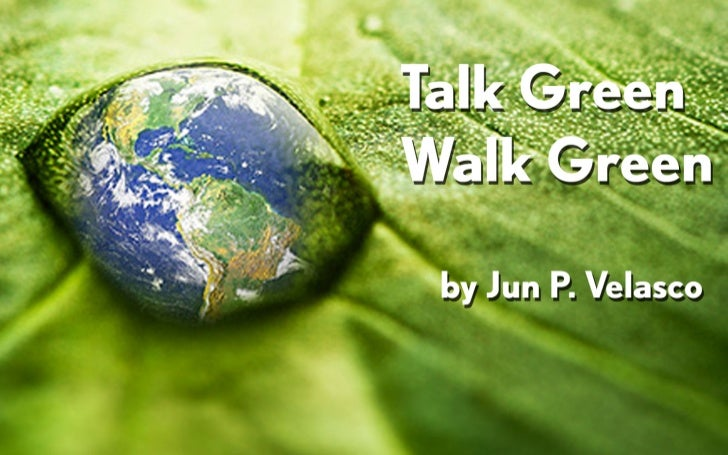 Talk Green, Walk Green aims to shareknowledge so that at the end of this presentationyou will be moved to act.