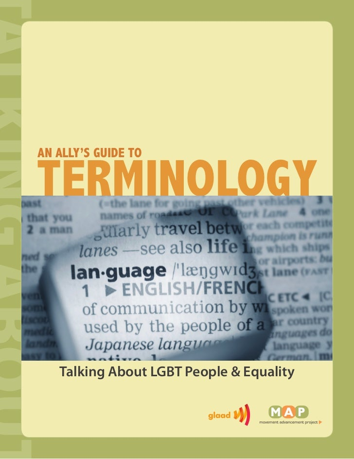 AN ALLY'S GUIDE TOTERMINOLOGY   Talking About LGBT People & Equality