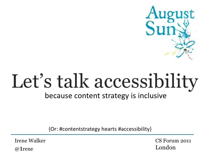 Let's talk accessibility<br />because content strategy is inclusive<br />{Or: #contentstrategy hearts #accessibility}<br /...