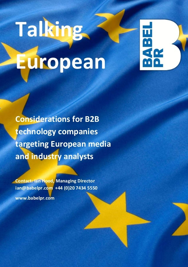 1 Talking European Considerations for B2B technology companies targeting European media and industry analysts Contact: Ian...